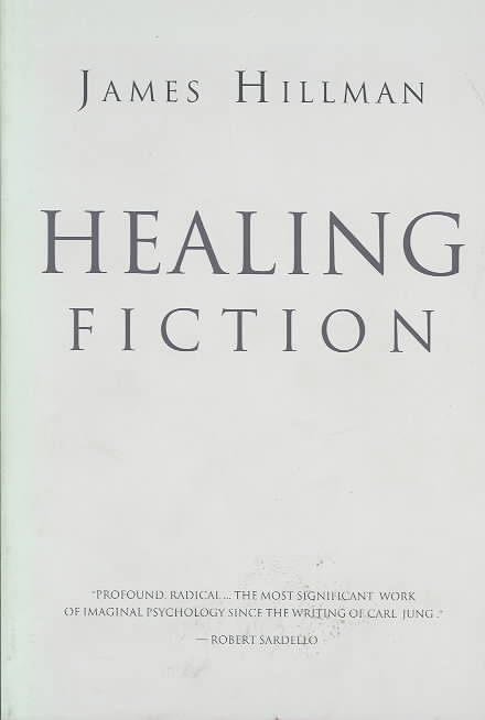 Healing Fiction By Hillman, James