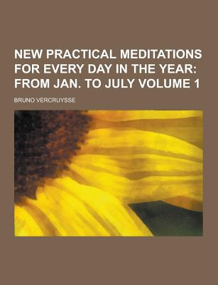 Theclassics.Us New Practical Meditations for Every Day in the Year Volume 1 by Vercruysse, Bruno [Paperback] at Sears.com