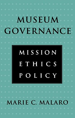 Museum Governance By Malaro, Marie C.
