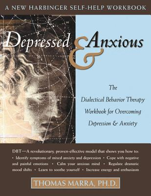 Depressed and Anxious By Thomas, Marra, Ph.D.